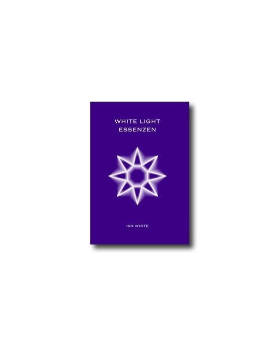 White Light Essenzen Buch Ian White Deutsche Fassung
